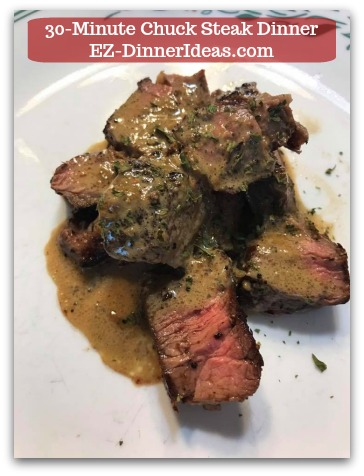 Chuck Steak Recipe | 30-Minute Chuck Steak Dinner - Add sauce and serve.  This makes 2 serving.