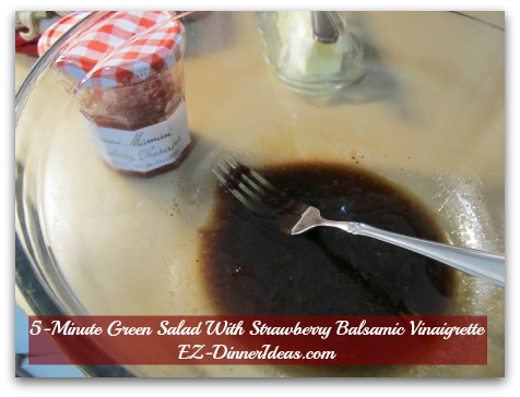 5-Minute Green Salad With Strawberry Balsamic Vinaigrette - Save from washing more dishes, mix the dressing at the bottom of a salad bowl