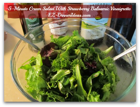 5-Minute Green Salad With Strawberry Balsamic Vinaigrette - Toss to coat and serve immediately. Viola!