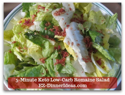 Romaine Lettuce Salad Recipe - Add in this order: lettuce and bacon bits/freshly cooked bacon pieces.