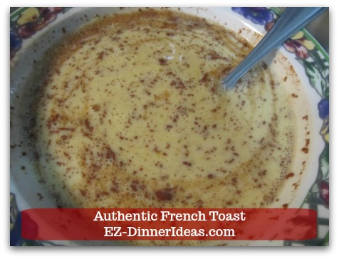 Idea Breakfast | Authentic French Toast - To make batter.