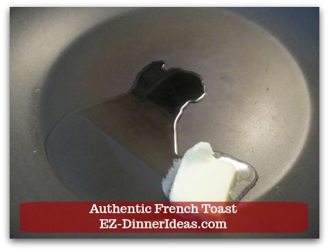 Idea Breakfast | Authentic French Toast - Add 1 tbsp each of butter and canola oil into a skillet at medium high heat.