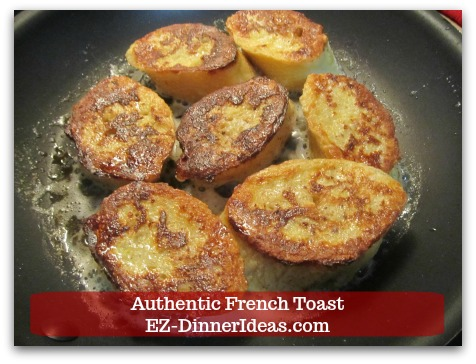 Idea Breakfast | Authentic French Toast - Cook French toast until golden brown.