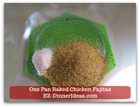 Easy Chicken Fajitas Recipe | One Pan Baked Chicken Fajitas - 2 Envelopes Fajita Mix (or 5 tbsp Fajita Mix from the jar and 1 tbsp Salt) in a mixing bowl.