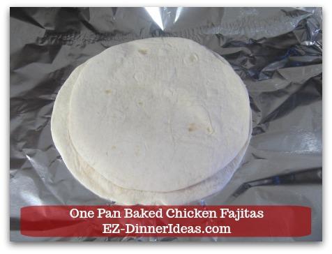 Easy Chicken Fajitas Recipe | One Pan Baked Chicken Fajitas - Wrap a stack of tortillas with foil.