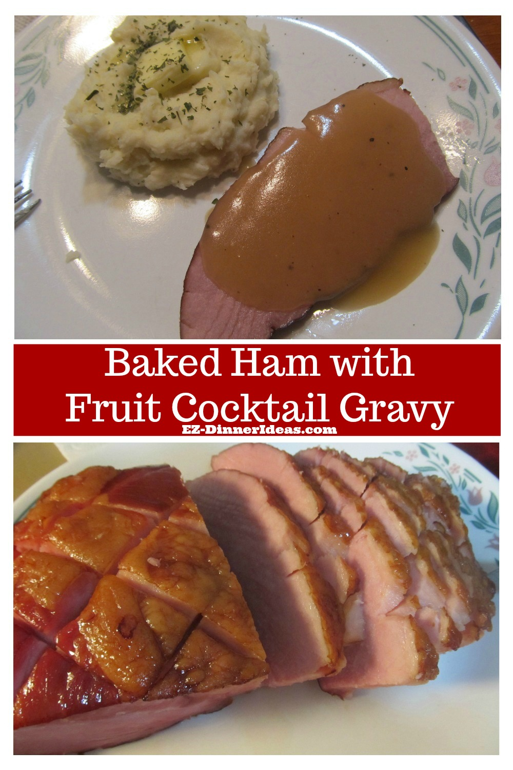Baked Ham Dinner Menu with Fruit Cocktail Gravy - If there is a lot of leftover, don't worry.  There are tons of recipes here to show you how to turn leftover into many delicious meals.