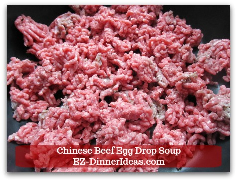 Easy Ground Beef Meal | Chinese Beef Egg Drop Soup - Crumble 1 pound of ground beef into a soup pot.