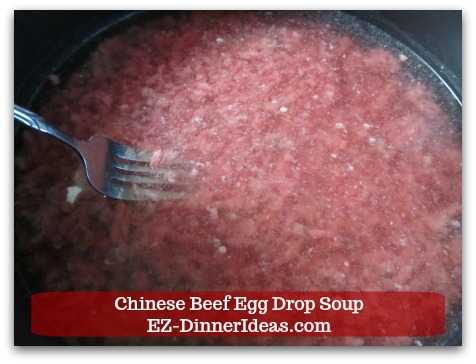 Easy Ground Beef Meal | Chinese Beef Egg Drop Soup - Use a fork to break down the beef more until it is into small pieces.