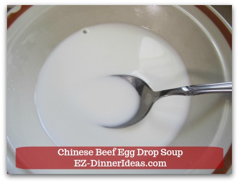 Easy Ground Beef Meal | Chinese Beef Egg Drop Soup - Combine a 1/4 cup of each corn starch and water together to make slurry which will be your thickening agent.