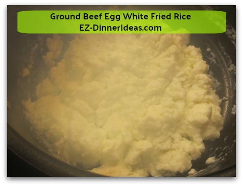 Ground Beef Egg White Fried Rice - Stir aggressively when egg white starts to solidify