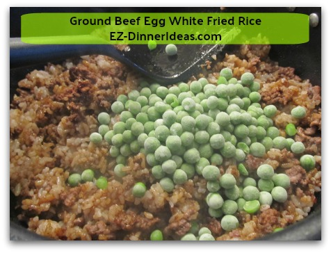 Ground Beef Egg White Fried Rice - Stir in green peas