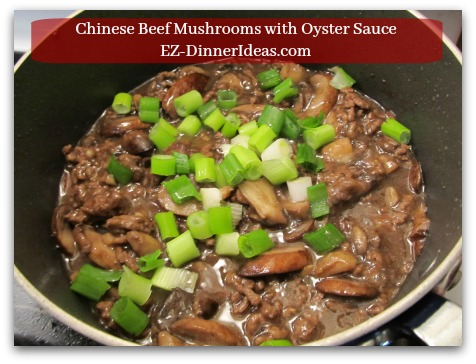 Chinese Beef Mushrooms with Oyster Sauce - Garnish with scallions and serve with white rice and/or lettuce wraps