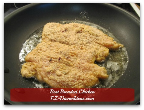 Best Breaded Chicken - Cook chicken in a preheated skillet with high cooking temperature oil