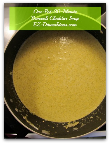 One-Pot-30-Minute Chunky Broccoli Cheddar Soup - Let it cool down and blend until smooth in a blender and warm it up later for a make ahead meal