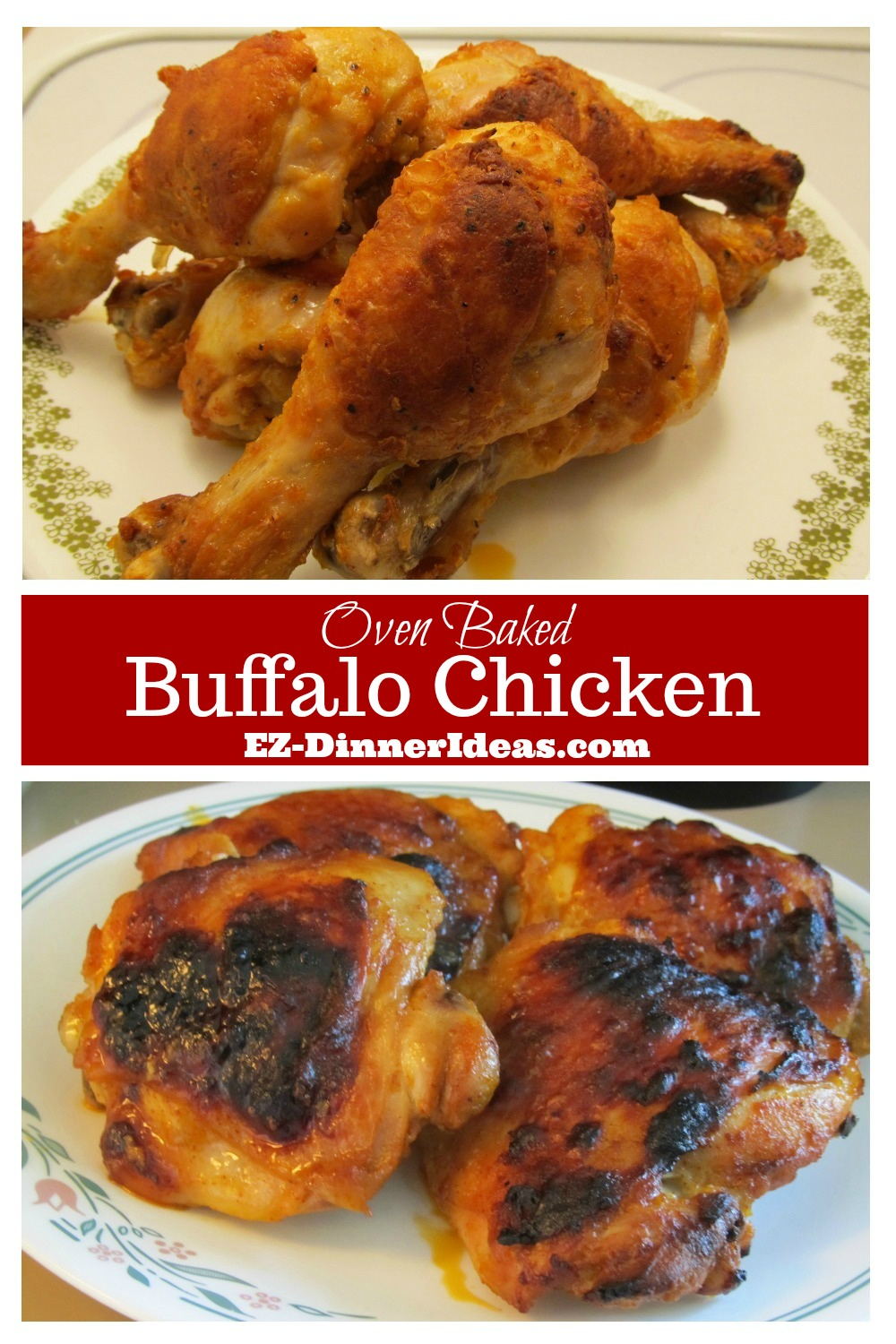 This buffalo chicken recipe is a BIG money saver.  Big chunk of meat in every bite. It is perfect for a game night dinner.