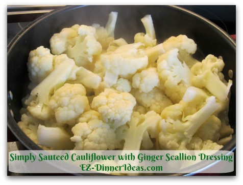 Simply Sauteed Cauliflower with Ginger Scallion Dressing - Stir and continue cooking uncovered until crisp tender
