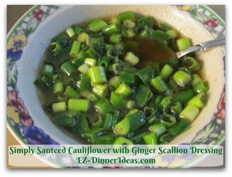 Simply Sauteed Cauliflower with Ginger Scallion Dressing - Stir to combine