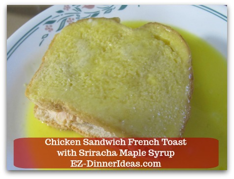 Savory French Toast Recipe | Chicken Sandwich French Toast with Sriracha Maple Syrup - Dip sandwich into the batter