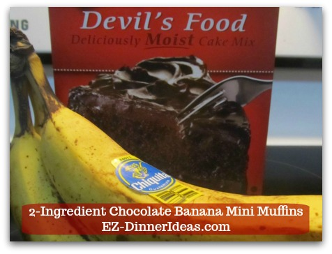 Devils Food Recipe | 2-Ingredient Chocolate Banana Mini Muffins - A box of Devil's Food cake mix and 3 overripe bananas.