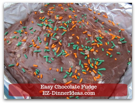 Easy Chocolate Fudge - Or add sprinkles.  Lightly pat the sprinkles down so they all stick to the fudge.