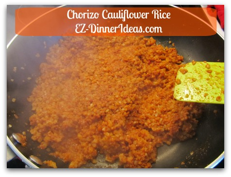Chorizo Cauliflower Rice - Stir in cauliflower rice.  Continue to use high heat