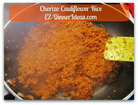 Chorizo Cauliflower Rice - Stir in cauliflower rice.  Continue to use high heat