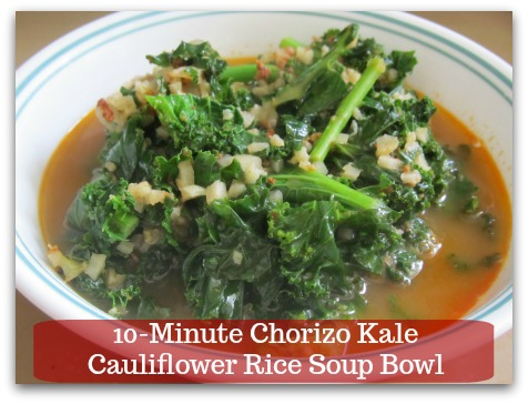Sausage Kale Soup Recipe 10-Minute Chorizo Kale Cauliflower Rice Soup Bowl Quick, Flavorful and Healthy Comfort Food