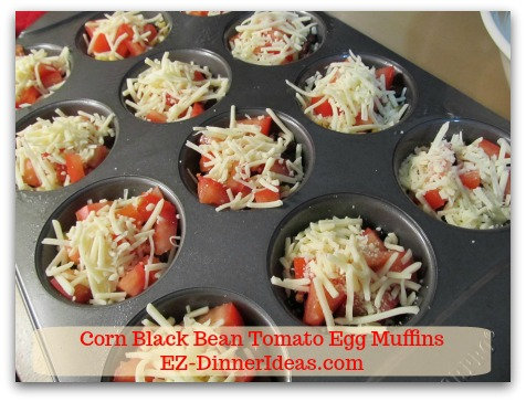 Corn Black Bean Tomato Egg Muffins - Divide 1 cup of shredded cheese among the muffin cups
