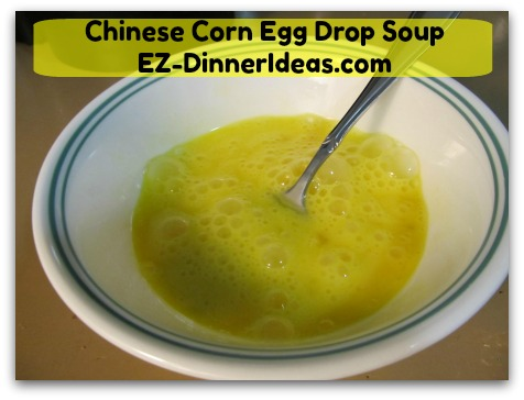 Chinese Corn Egg Drop Soup - Beat eggs and put aside