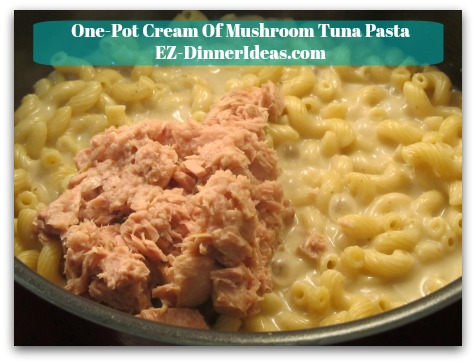 One-Pot Cream Of Mushroom Tuna Pasta - Stir in tuna