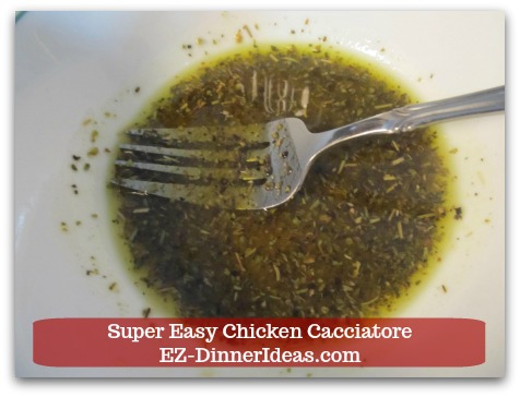 Italian Chicken Dinner Recipe | Super Easy Chicken Cacciatore - Whisk in extra virgin olive oil until the mixture is thick like paste.