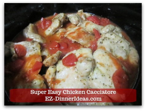 Italian Chicken Dinner Recipe | Super Easy Chicken Cacciatore - Nestle chicken into the tomato mixture in the slow cooker and cook on high heat for 2 hours.
