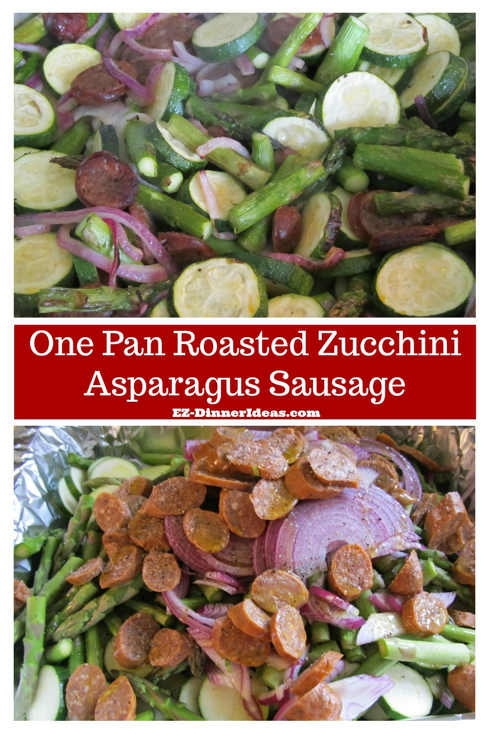 One Pan Roasted Zucchini Asparagus Sausage - Easy one pot meal loaded with vegetables and flavors.  Your only job is to chop and drop.  Then, wait for dinner to be ready.