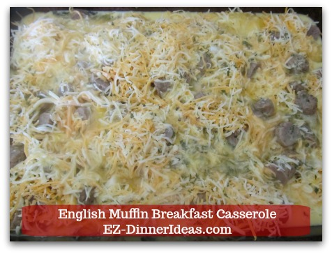 English Muffin Breakfast Casserole - Slowly pour in egg batter into the casserole dish.  Chill overnight to let muffins to absorb the egg mixture.