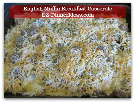 English Muffin Breakfast Casserole - Sit at room temperature 30-60 minutes.  Bake in 350F oven uncovered for 45-50 minutes.