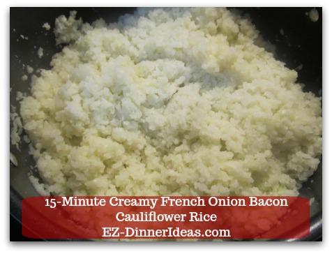 Recipe Cauliflower Rice | 15-Minute Creamy French Onion Bacon Cauliflower Rice - Keep stirring until cauliflower rice is warm and cooked through.