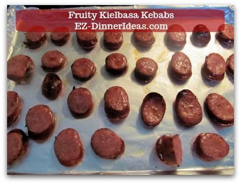 Fun Finger Food | Fruity Kielbasa Kebabs - Cook under the broiler for 4-5 minutes.