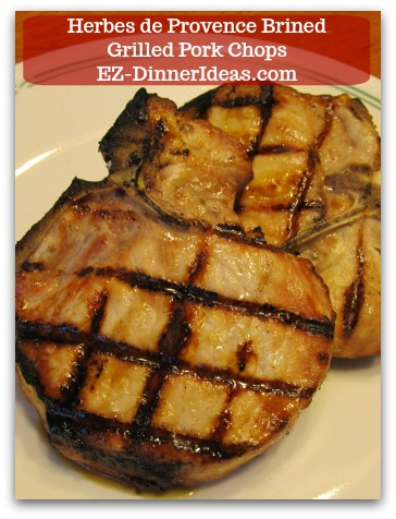 Herbes de Provence Brined Grilled Pork Chops - This grilled pork chops recipe guarantees the tasty and juicy meat, but not spiking up your blood pressure.