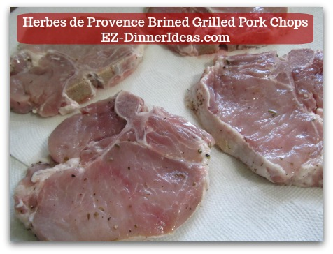 Herbes de Provence Brined Grilled Pork Chops - Transfer meat to a paper towel lined baking sheet