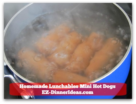 Homemade Lunchables Mini Hot Dogs - Bring it to a boil