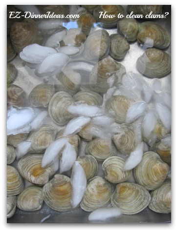 How to clean clams?  Another key ingredient is a lot of ice.