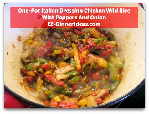 One-Pot Italian Dressing Chicken Wild Rice With Peppers And Onion - Put chicken aside and cook frozen vegetables