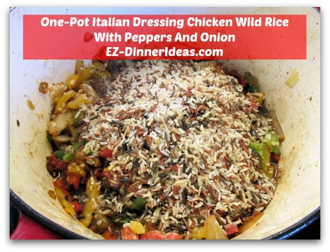 One-Pot Italian Dressing Chicken Wild Rice With Peppers And Onion - Cook vegetables to thaw and add wild rice mix