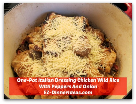 One-Pot Italian Dressing Chicken Wild Rice With Peppers And Onion - Add Parmesan cheese on top of chicken and let sit for 5-10 minutes until melty