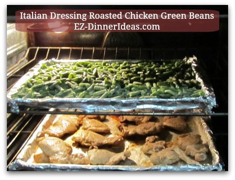 Italian Dressing Roasted Chicken Green Beans - Put green beans into the oven with chicken after turning meat over