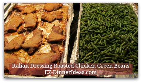 Italian Dressing Roasted Chicken Green Beans - While chicken is resting, continue to cook green beans, then serve together