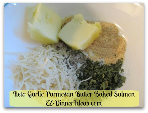 Keto Garlic Parmesan Butter Baked Salmon - Combine Softened Butter, Garlic Powder, Dried Parsley Flakes, Shredded Parmesan Cheese, salt and pepper in a mixing bowl