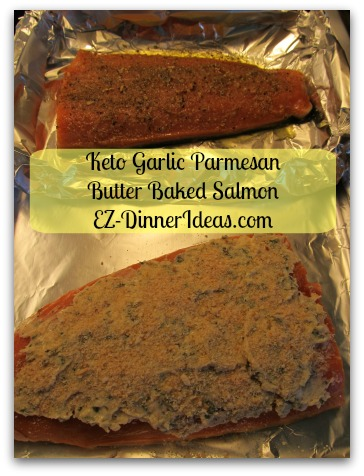 Keto Garlic Parmesan Butter Baked Salmon - My little one likes certain flavor on his salmon.  Use 2 aluminum foil to make 2 plates and separate salmon allowing me to cook both at the same time