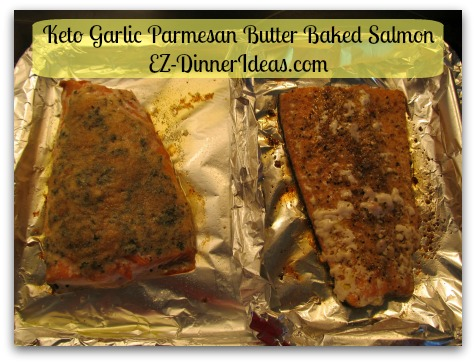 Keto Garlic Parmesan Butter Baked Salmon - Both salmon of different flavors cooked and came out of the oven at the same time