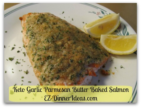 Keto Garlic Parmesan Butter Baked Salmon - Serve with a couple wedges of lemon and ENJOY!